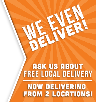 We deliver! Ask us about local delivery.